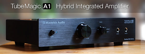 Maverick Audio TubeMagic A1 Hybrid Integrated Amplifier